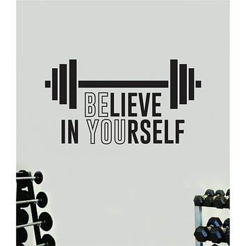 Believe In Yourself V3 Quote Wall Decal Sticker Vinyl Art Home Decor Bedroom Boy Girl Inspirational Motivational Gym Fitness Health Exercise Lift Beast