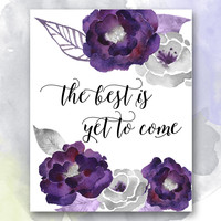 The Best is Yet to Come Print
