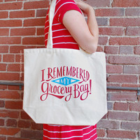 I Remembered My Groceries! Tote Bag