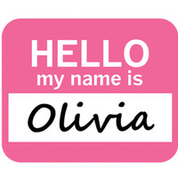 Olivia Hello My Name Is Mouse Pad