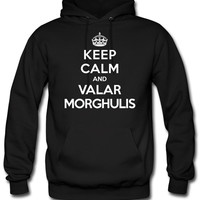 Keep calm and Valar Morghulis hoodie