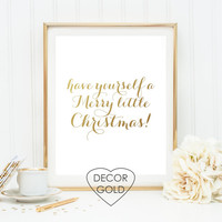 have yourself a merry little Christmas gold foil print Christmas gift holiday sign gold Christmas wall decor holiday wall art winter wall