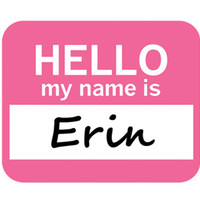 Erin Hello My Name Is Mouse Pad