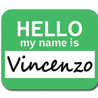 Vincenzo Hello My Name Is Mouse Pad