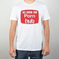 As Seen On Porn Hub-Unisex White T-Shirt