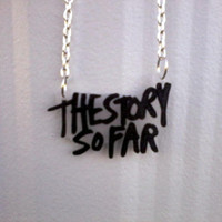 The Story So Far Inspired Necklace