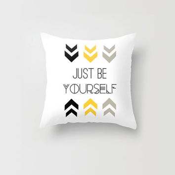 Throw Pillow Decorative Pillow Case Be Yourself Typography Quote Inspirational Arrows Gold Silver Made to Order 16x16 18x18 20x20 Home Decor