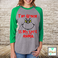 Grinch Shirt - Funny Christmas Shirt - Christmas Shirt - The Grinch IS My Spirit Animal- Funny Shirt - Unisex Raglan - Christmas top