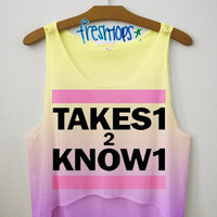 Takes 1 to know 1 Crop | fresh-tops.com