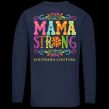 Southern Couture Classic Mama Strong Long Sleeve T-Shirt