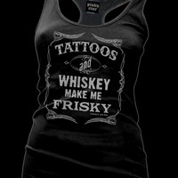 Women's Tattoos and Whiskey Make Me Frisky Racer Back Tank by Pinky Star