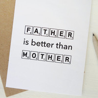 Funny Father's Day card scrabble tiles Father is better than mother black greeting card