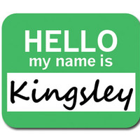 Kingsley Hello My Name Is Mouse Pad