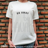 Go Away TShirt - Nerd Tee Shirt, gadget top, Get Out there Tee Shirts, geeker tee, Tumblr style , Gift for self Size - S M L XL 2XL 3XL