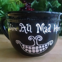 Hand painted dishes, hand painted coffee mug, Alice in Wonderland Quote mug, We're All Mad Here