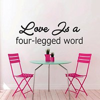 Wall Decals Quotes Vinyl Sticker Decal Quote Love Is A Four-Legged Word Phrase Home Decor Bedroom Art Design Interior NS240