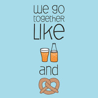 40% OFF SALE We Go Together Like Beer and Pretzels, Illustrated Typography Print, For Him, Gifts For Men, Kitchen Art, 8 x 10 Humorous Prin
