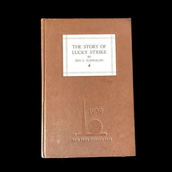 """Vintage Tobacciana 1939 New York World's Fair """"The Story of Lucky Strike"""" Antique Book Cigarettes NYC 1930s Roy C. Flannagan"""