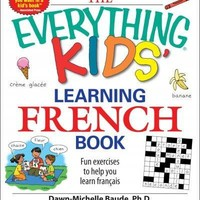 The Everything Kids' Learning French Book: Fun Exercises to Help You Learn Francais (Everything Kids Series)