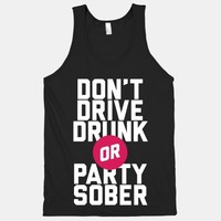 Don't Drive Drunk, Or Party Sober