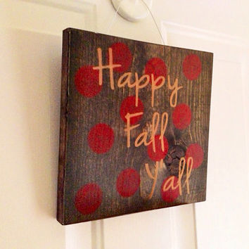 Customizable Happy Fall Yall sign, Stained and Hand Painted, Personalize, Home decor, Welcome sign