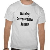 warning overprotective auntie black shirt from Zazzle.com