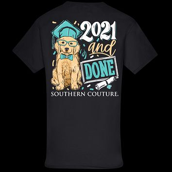 Southern Couture Classic 2021 and Done Graduation T-Shirt