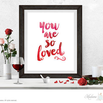 Printable Art You are so loved printable quote Wall Art Home Decor Minimalist Art Print Instant download art watercolor ink brush art print