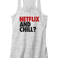 Netflix and Chill flowy racerback. Netflix and chill? racerback tank top