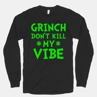 Grinch Don't Kill My Vibe