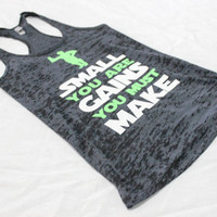 Small you are womens burnout gym tank. Womens burnout tank. Womens funny workout tank. funny womens gym shirt. workout clothes. Tank.