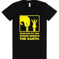 Dinosaur Eats Man. Woman Inherits the Earth. (Juniors)-T-Shirt