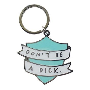 Don't Be A Dick Enamel Keychain in Turquoise