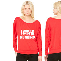 I Would Rather Be Running women's long sleeve tee
