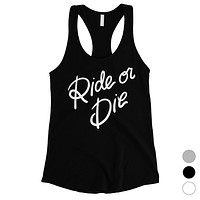365 Printing Ride Or Die Womens Bold Anniversay Tank Top Gift for Girlfriend