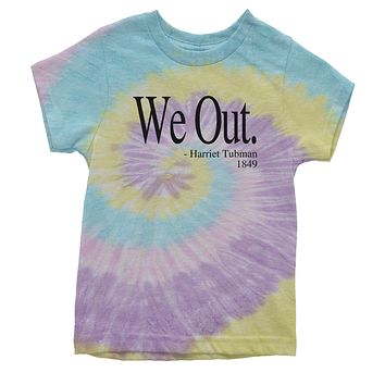 We Out (Black Print) Harriet Tubman Funny Quote  Youth Tie-Dye T-shirt
