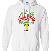 The Best Way To Spread Christmas Cheer Buddy The Elf Sweater Hoodie Santa Claus Holiday Season ugly sweater shirt Mens Ladies hoodie DT-647h
