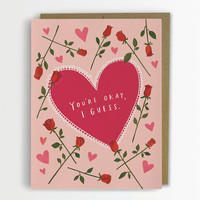 You're Okay, I Guess / Valentine Card, Funny Love Card