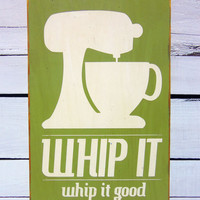 Kitchen Art Wall Decor -Whip It in White Typography Wood Sign