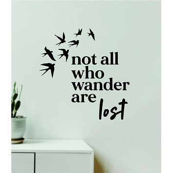 Not All Who Wander Are Lost V4 Decal Sticker Quote Wall Vinyl Art Wall Bedroom Room Home Decor Inspirational Teen Baby Nursery Girls Playroom School Adventure Birds Travel