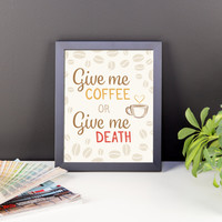 Give Me Coffee Or Give Me Death - Framed Wall Print