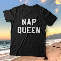 Nap queen tshirts women girls sleeping lazy gifts funny slogan quotes fashion cute tumblr instagram hipster