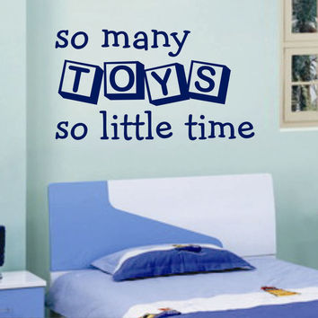 So Many Toys So Little Time | Playroom Decals | Vinyl Lettering