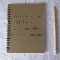 When I saw you I fell in love and you smiled by JournalingJane