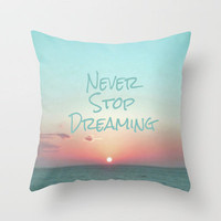 Never Stop Dreaming Throw Pillow by Ally Coxon | Society6