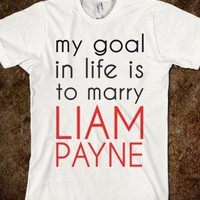 my goal in life is to marry liam payne - One Direction