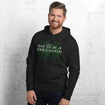 This Has To Be A Simulation Sponge Fleece Unisex hoodie