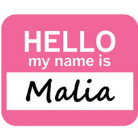 Malia Hello My Name Is Mouse Pad