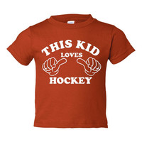 This Kid Loves Hockey Great Printed Graphic T Shirt HOCKEY Tee This Kids Loves Hockey Sizes 2t 4t Youth Small - XL Hockey