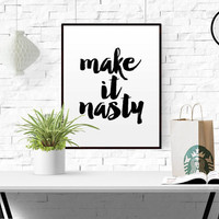 MAKE IT NASTY Success quote Inspirational quote Typography Print Champions Gym Decor Gym Quote Fitness Printable Fitness quote Funny Quote